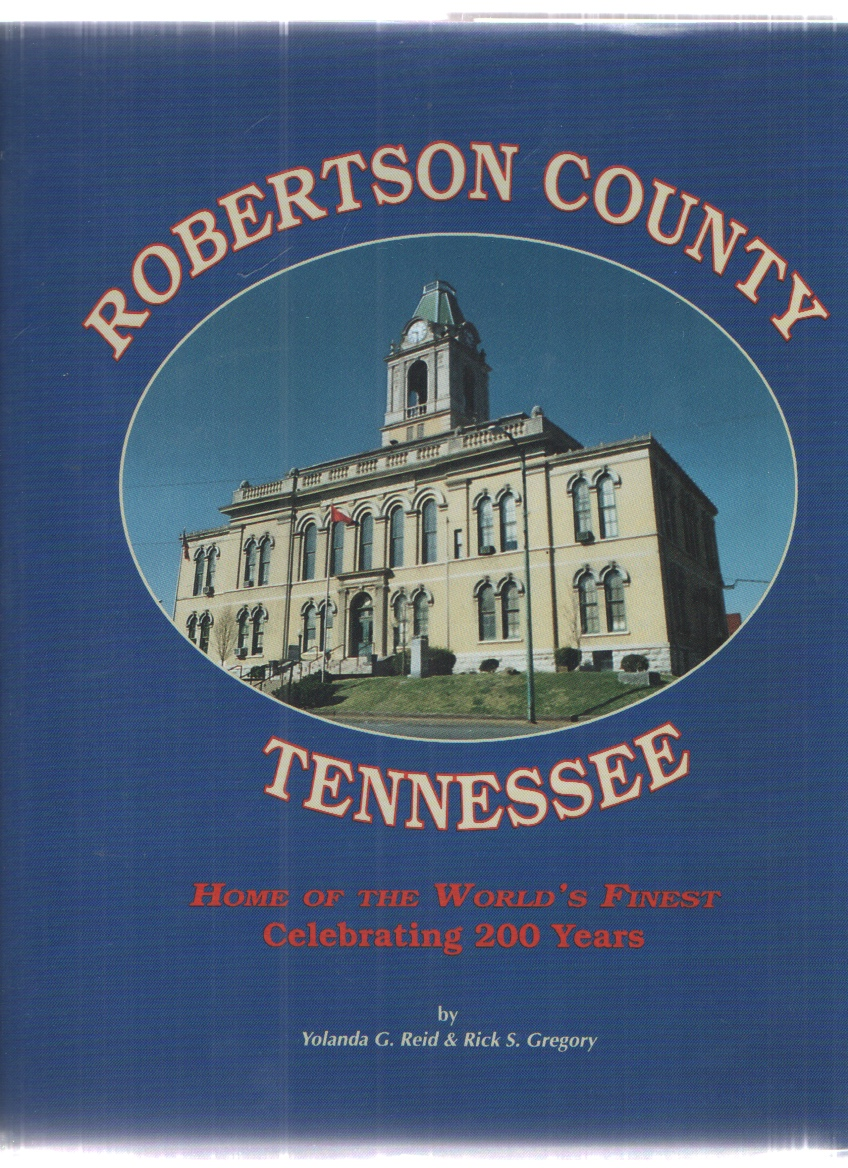 Image for Robertson County, Tennessee Home of the World's Finest, Celebrating 200 Years