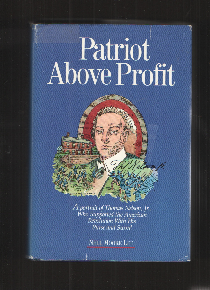 Image for Patriot Above Profit A Portrait of Thomas Nelson, Jr. , Who Supported the American Revolution with His Purse and Sword