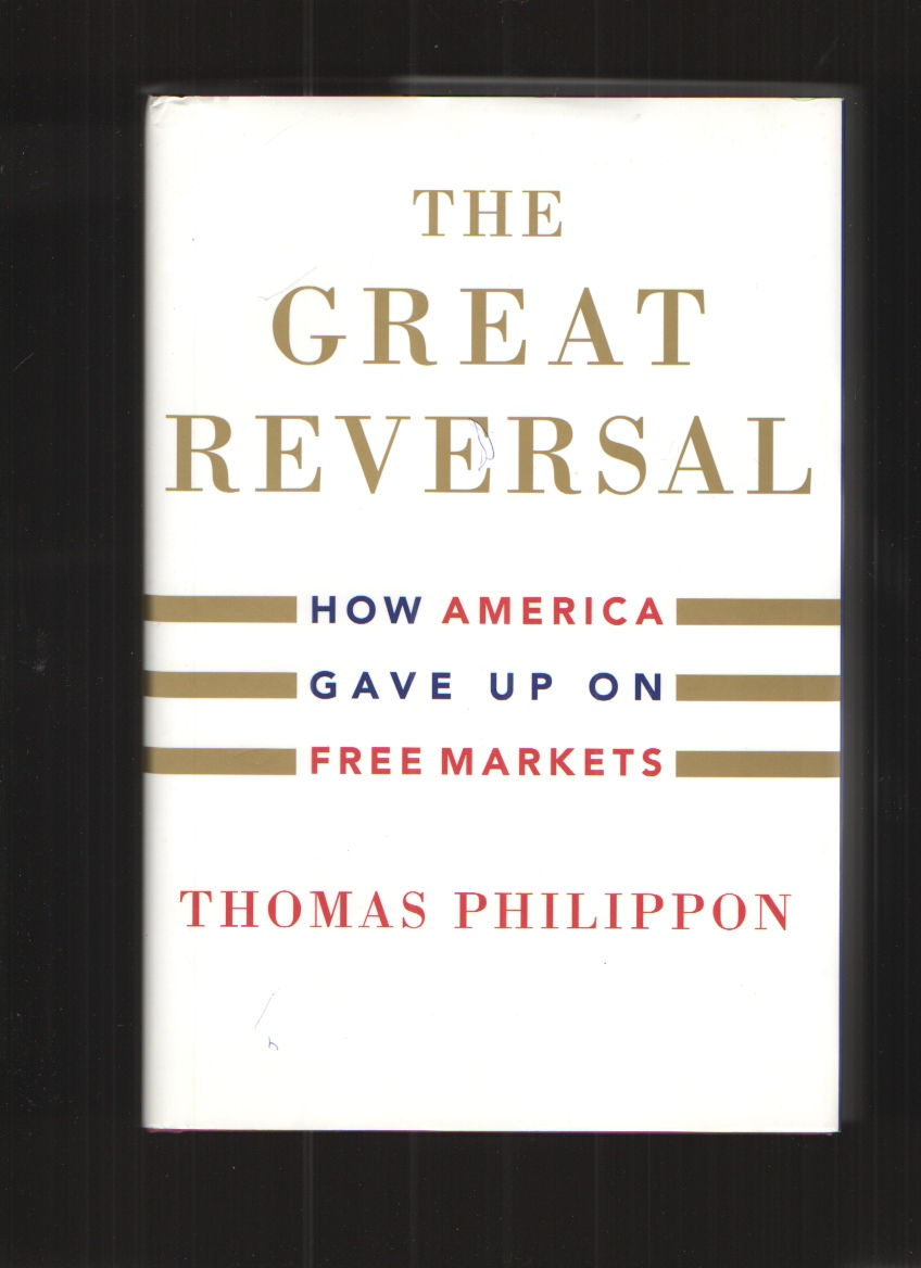 Image for The Great Reversal How America Gave Up on Free Markets