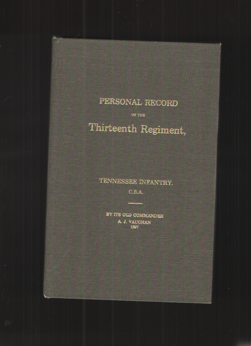Image for Personal Record of the Thirteenth Regiment, Tennessee Infantry C.S.A.