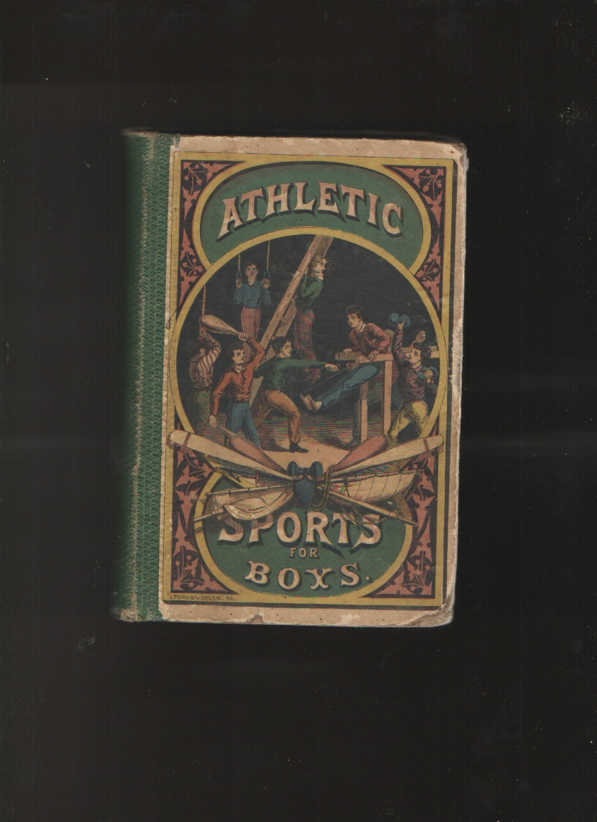 Athletic Sports for Boys A Repository of Graceful Recreations for Youth, Collection, Marian S. Carson