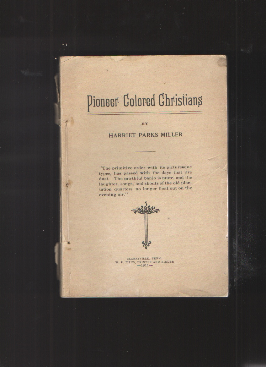Pioneer Colored Christians, Miller, Harriet Parks. YA Pamphlet Collection Library of Congress