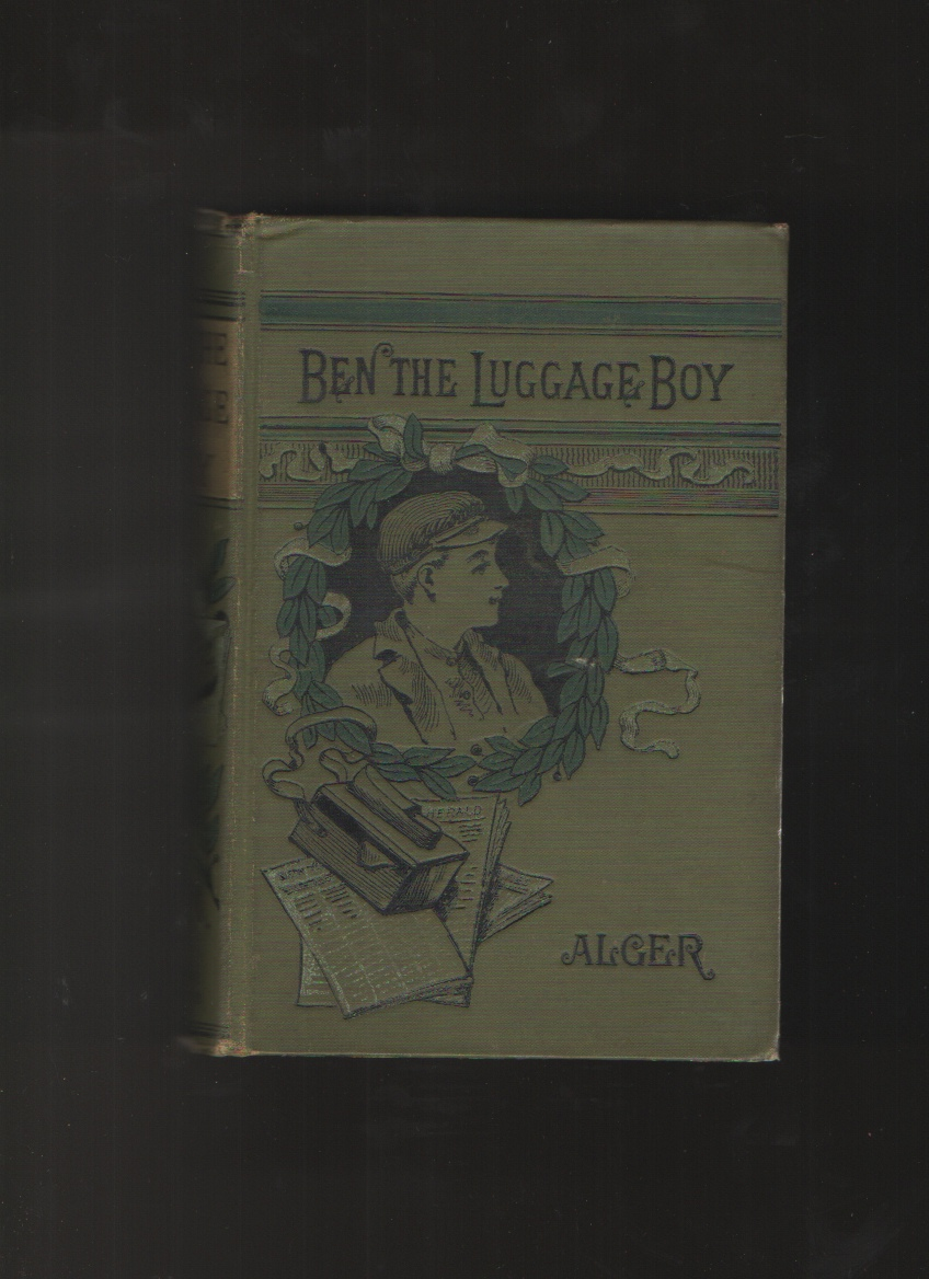 Ben, the Luggage Boy Or, Among the Wharves 1870 [Hardcover], Alger, Horatio (Jr. )