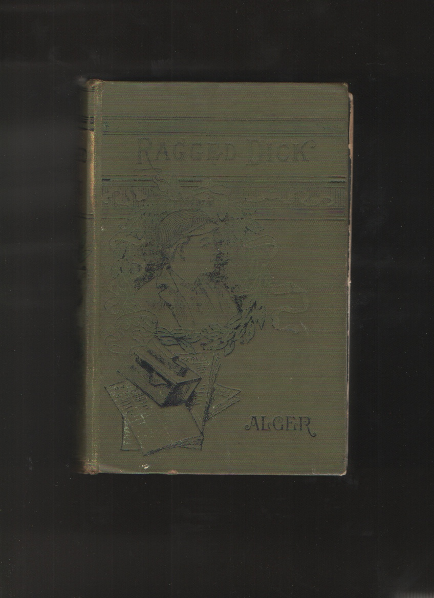 Ragged Dick, Or Street Life in New York With the Boot-Blacks, Alger, Horatio