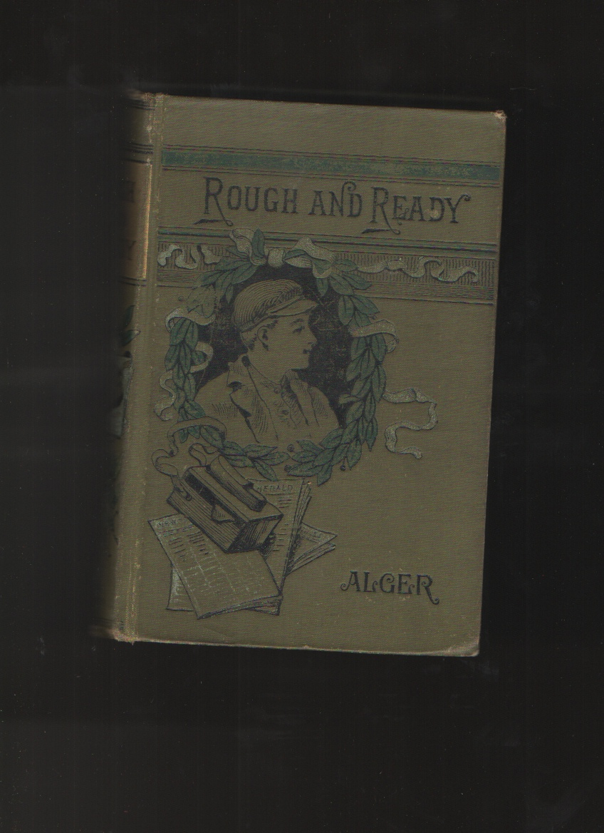 Rough and Ready; Or, Life Among the New York Newsboys, Alger, Horatio
