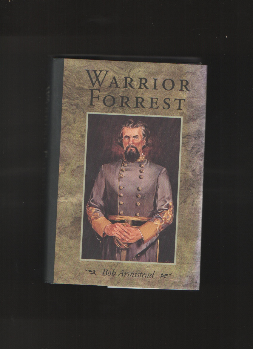 Warrior Forrest, Armistead, Bob