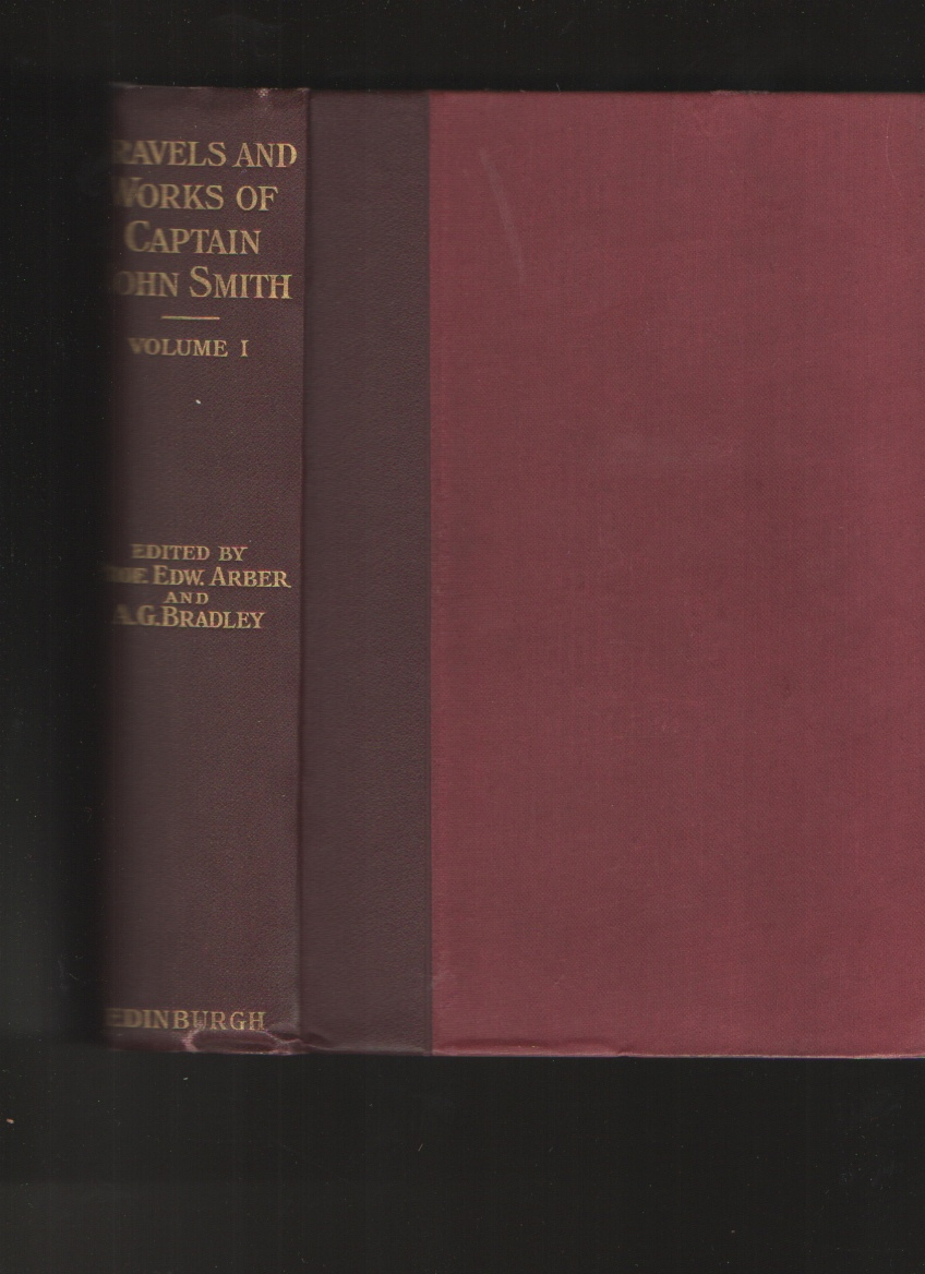Travels and Works of Captain John Smith 2 Volumes, Edward Editor Arber (editor)