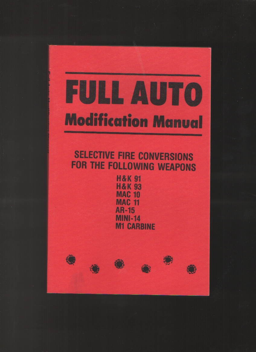 Full Auto Modification Manual, Revised Edition, Publications, J. Flores