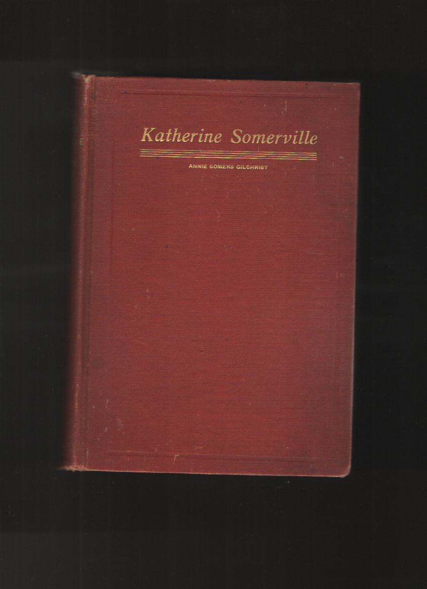 Katherine Somerville, Or, The Southland Before and After the Civil War, Gilchrist, Annie Somers