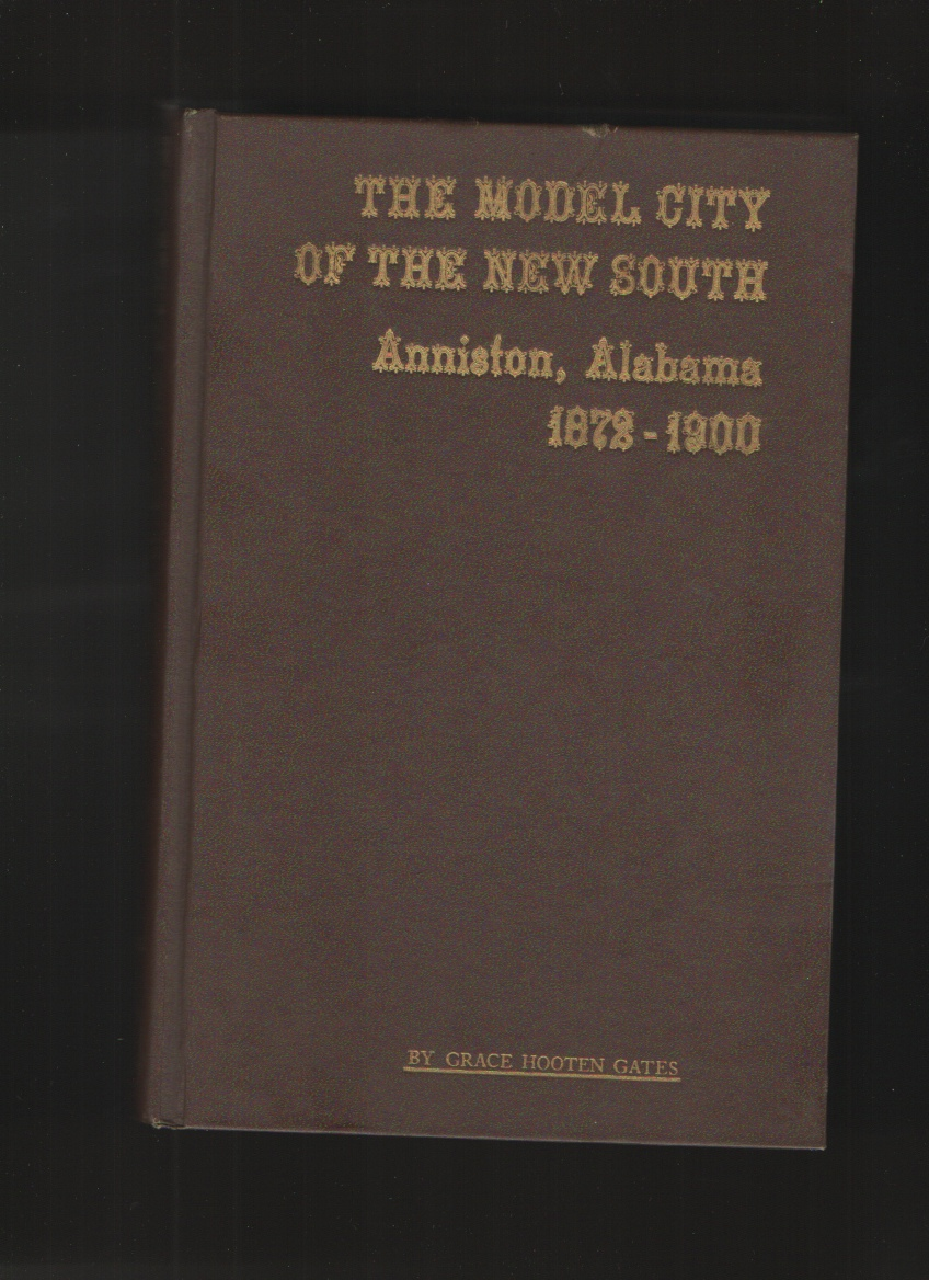 Model City of the New South  Anniston Alabama, Gates, Grace Hooten