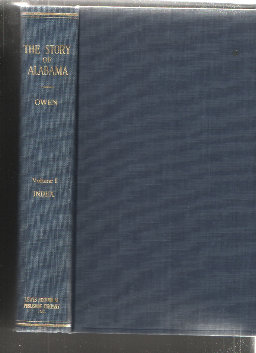 The Story of Alabama, a History of the State, 5 Volumes, Owen, Marie Bankhead