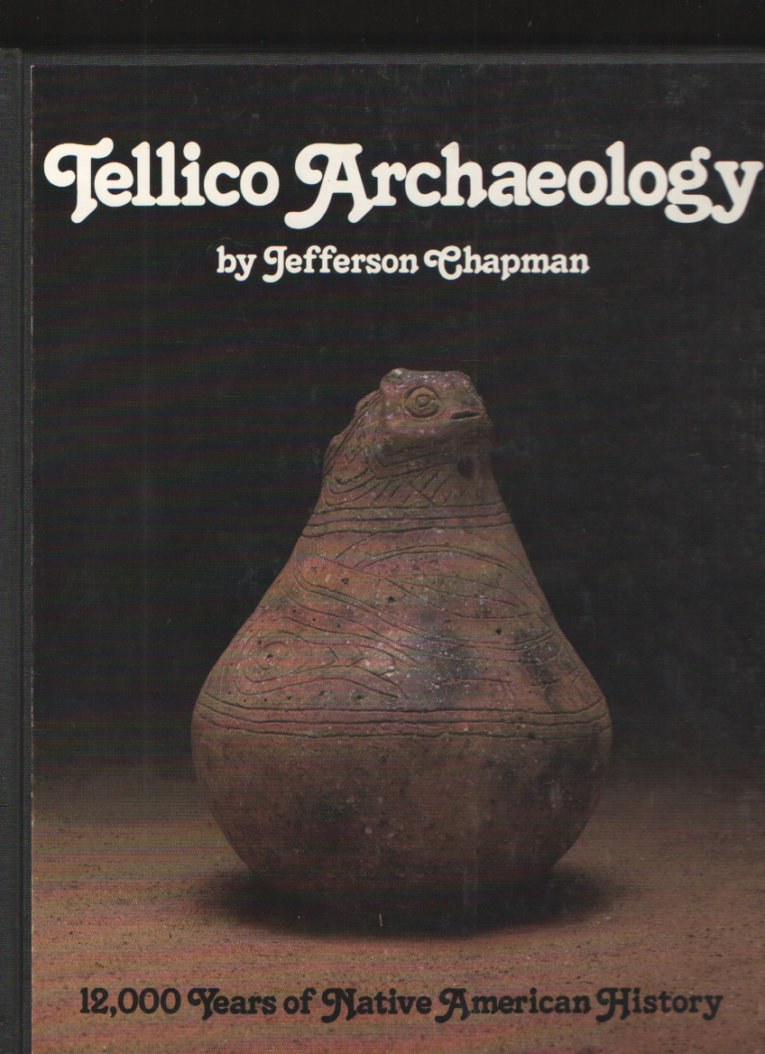 Tellico Archaeology  12,000 Years of Native American History, Chapman, Jefferson