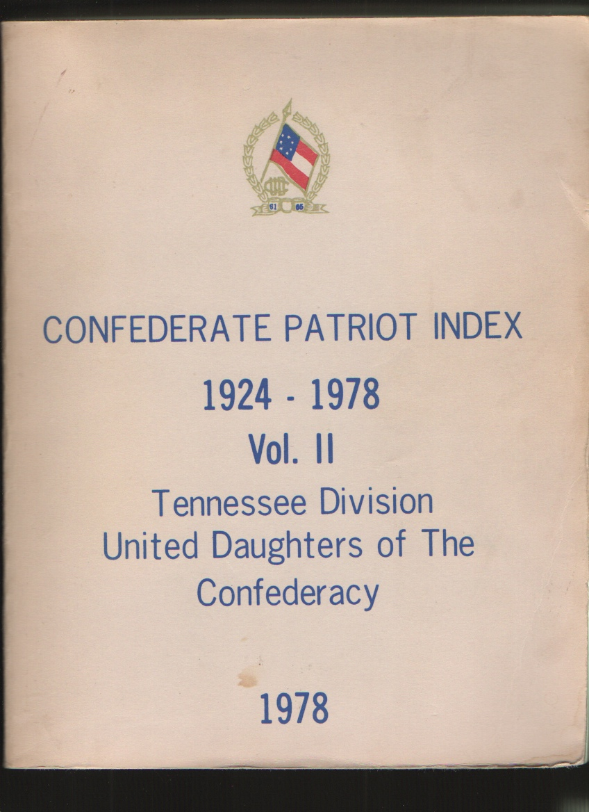 Confederate Patriot Index 1924-1978 Vol. II Tennessee Division United Daughters of the Confederacy