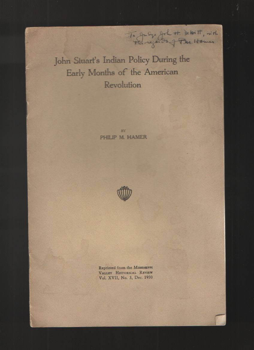 John Stuart's Indian Policy During the Early Months of the American Revolution, Hamer, Philip M.