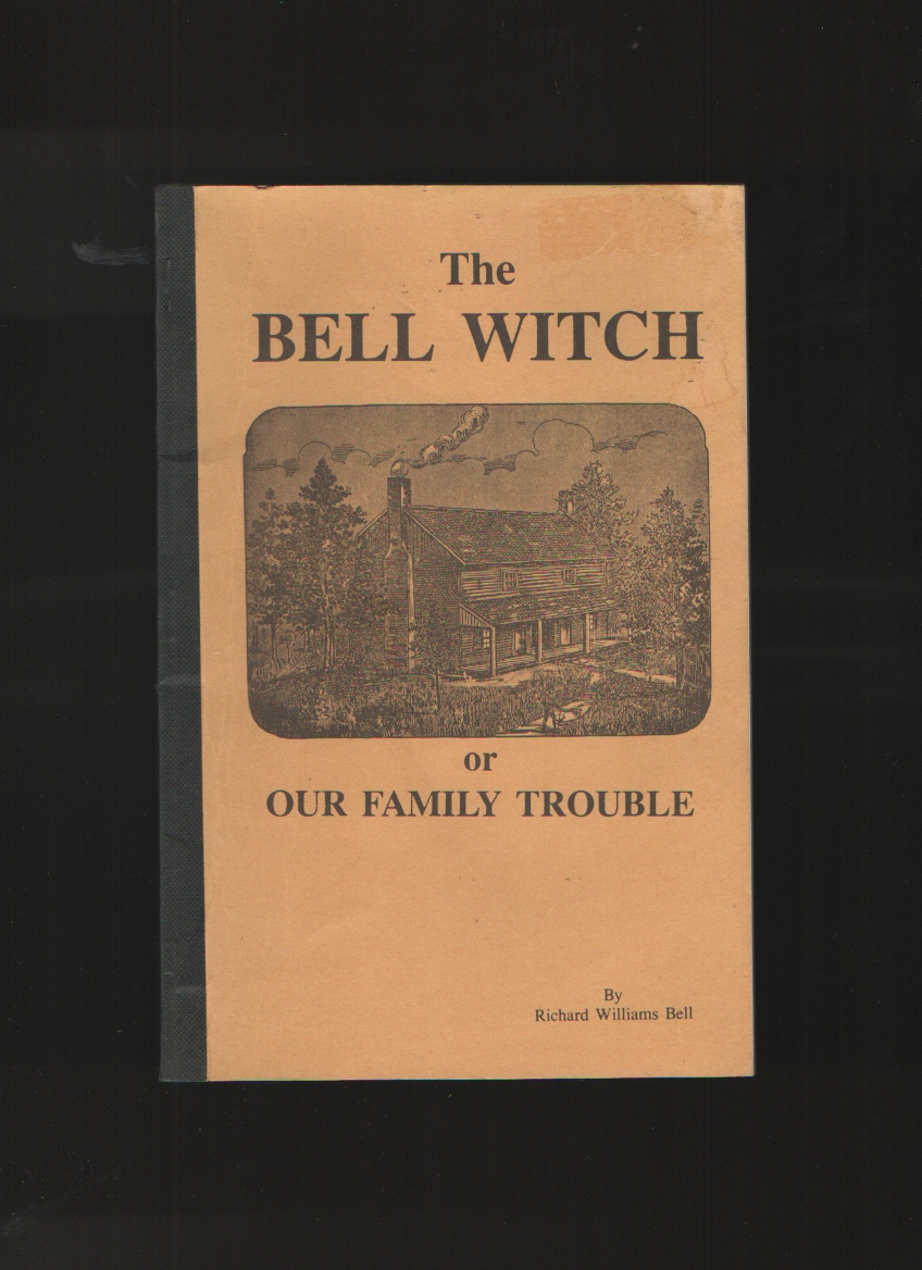 The Bell witch, or, Our family trouble, Bell, Richard Williams