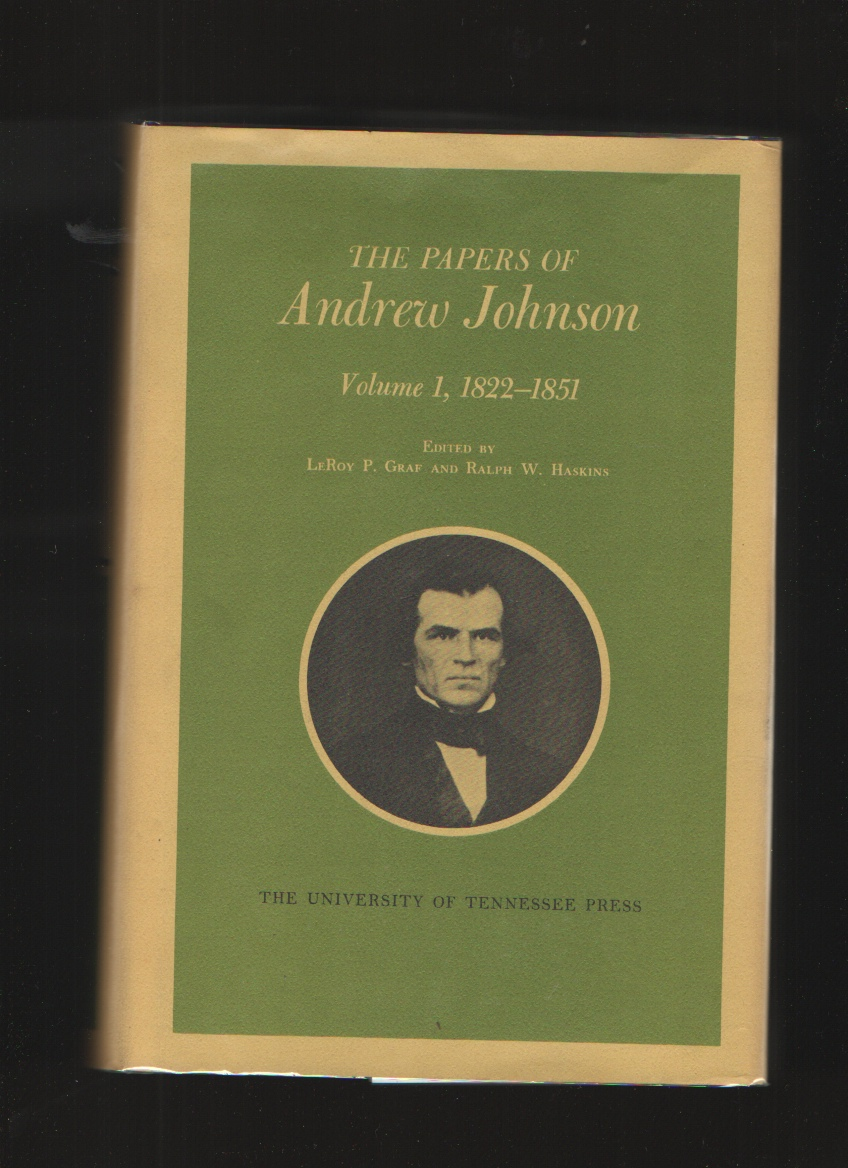 The Papers of Andrew Johnson, Vol. I - 16, 16 Volumes, Graf, Leroy and Haskins, Ralph W.