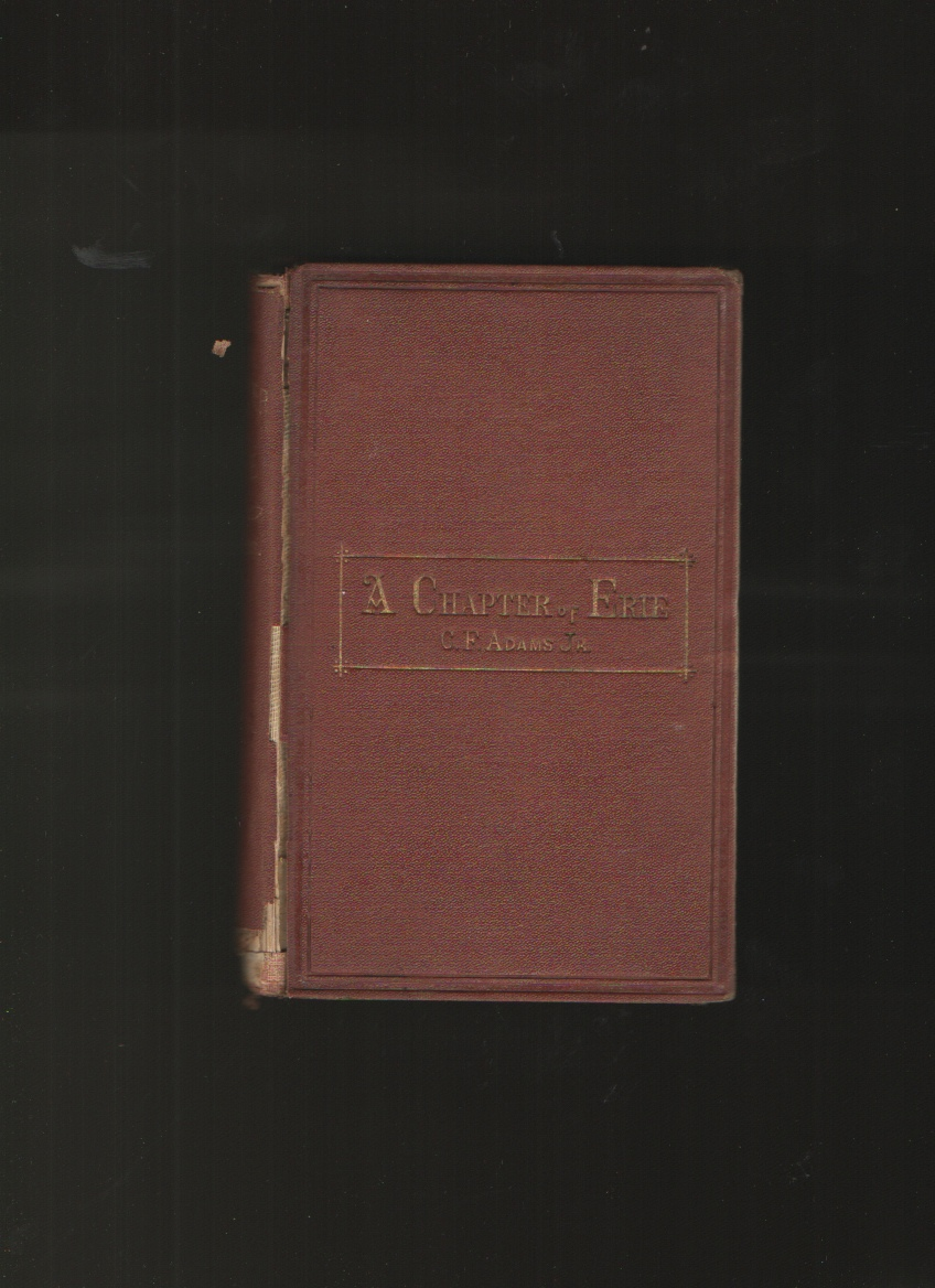 A Chapter of Erie, Adams Jr. , Charles Francis