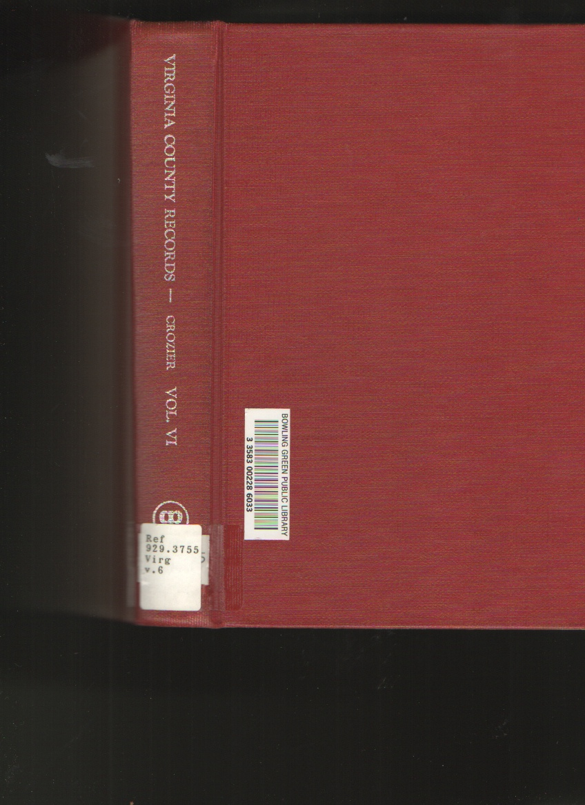 Virginia County Records, Vol. VI   Miscellaneous County Records, Crozier, William Armstrong