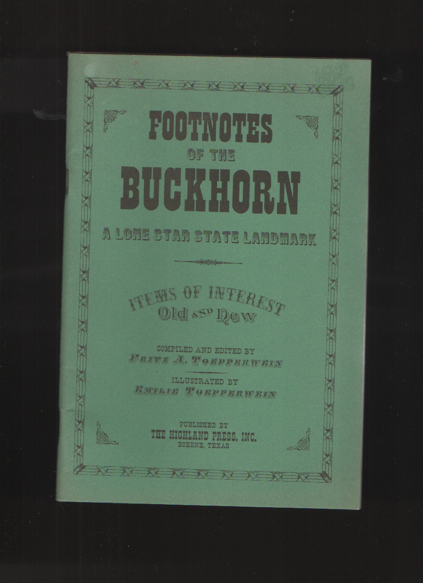 Footnotes of the Buckhorn A Lone Star State Landmark, Toepperwein, Fritz A.