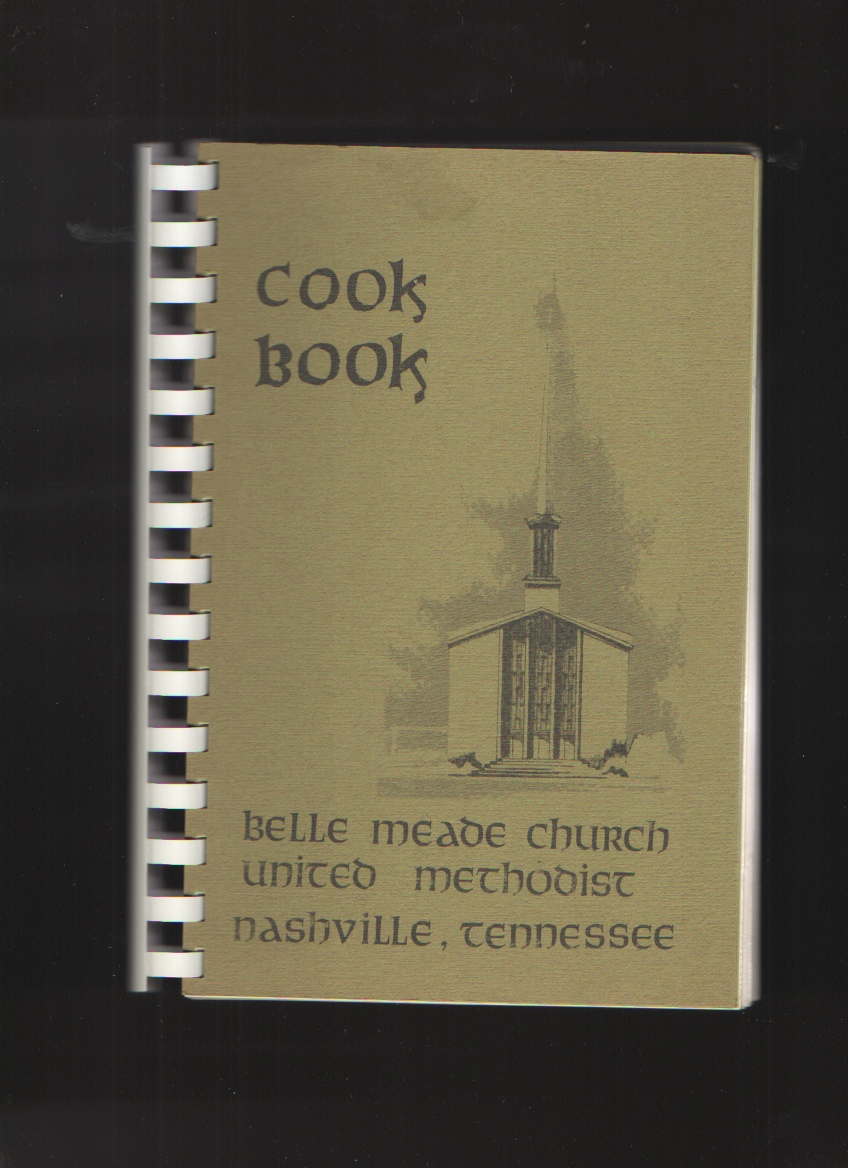 Cook Book, Belle Meade Methodist Church.