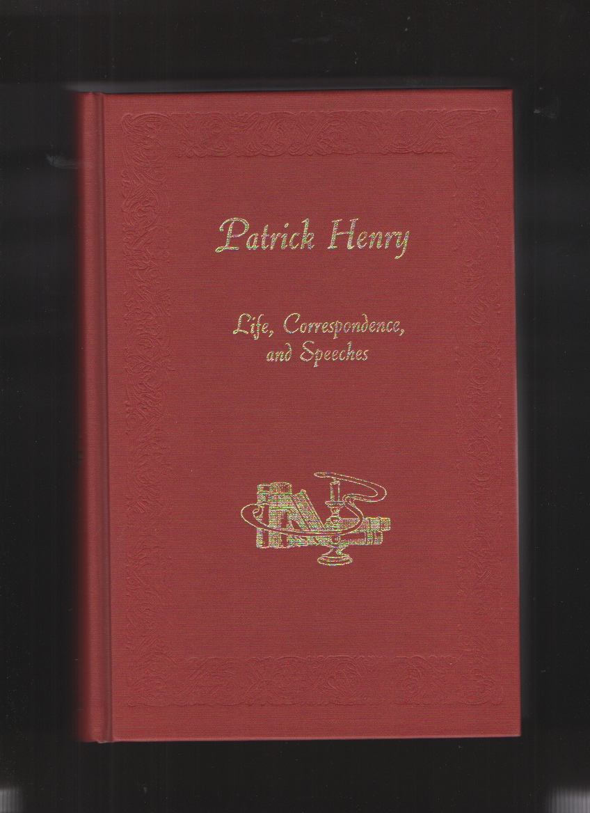 Patrick Henry, 3 Vols Life, Correspondence and Speeches, Henry, William Wirt