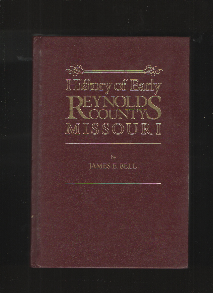 History of Early Reynolds County Missouri, Bell, James E.
