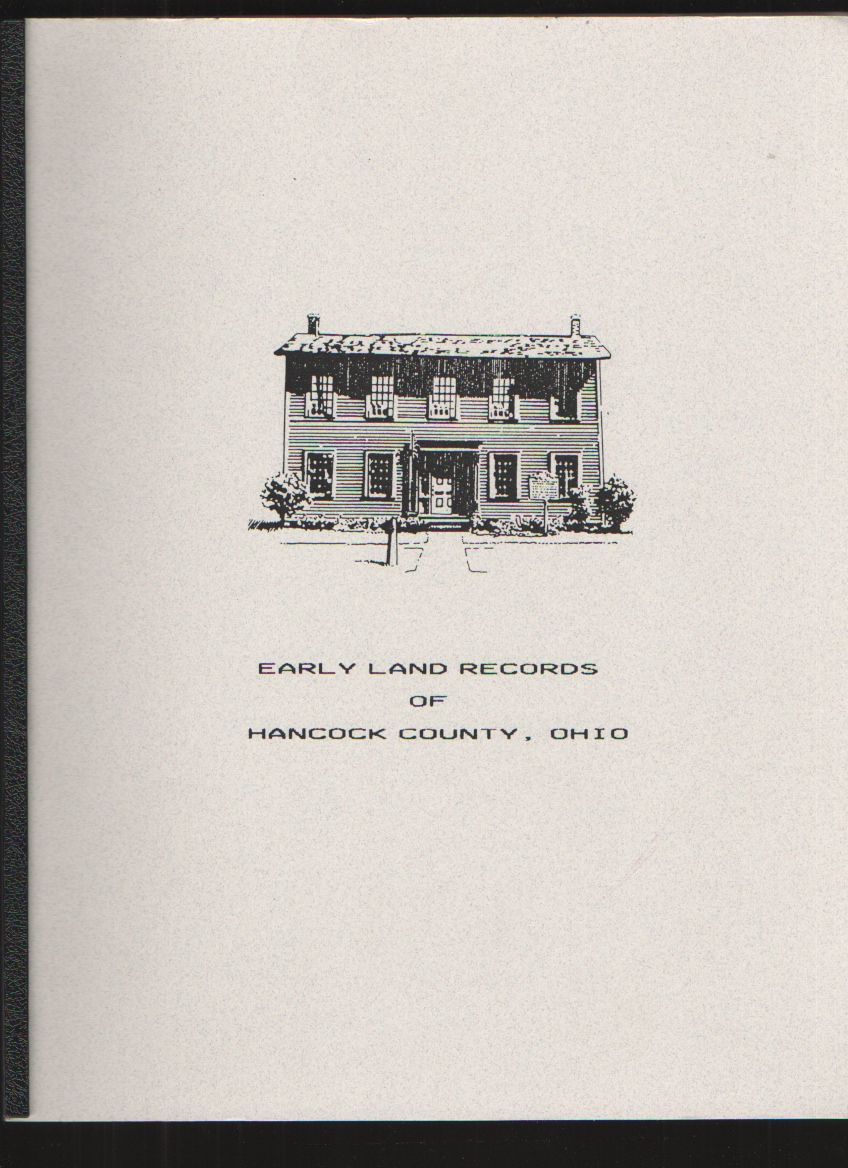 Early Land Records of Hancock County, Ohio, Hancock County Chapter OGS
