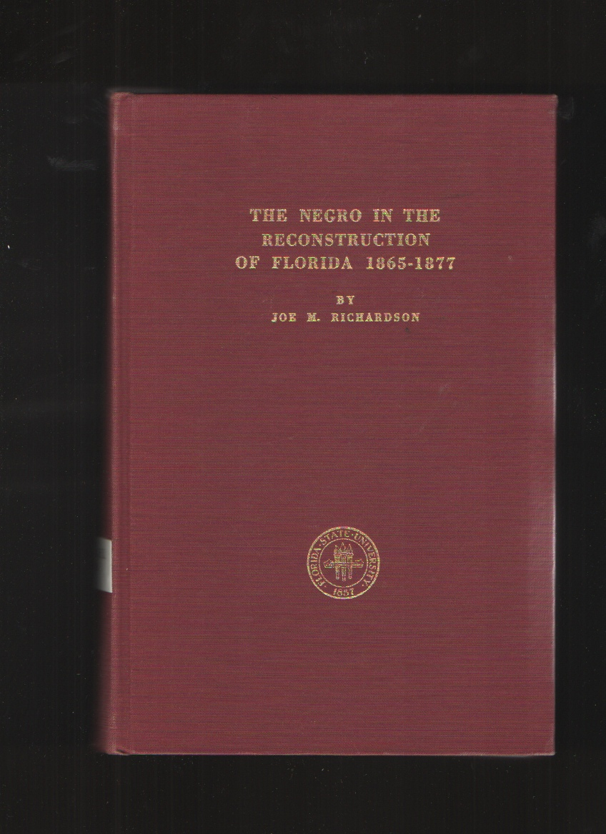 The Negro in the Reconstruction of Florida, 1865-1877, Richardson, Joe M.
