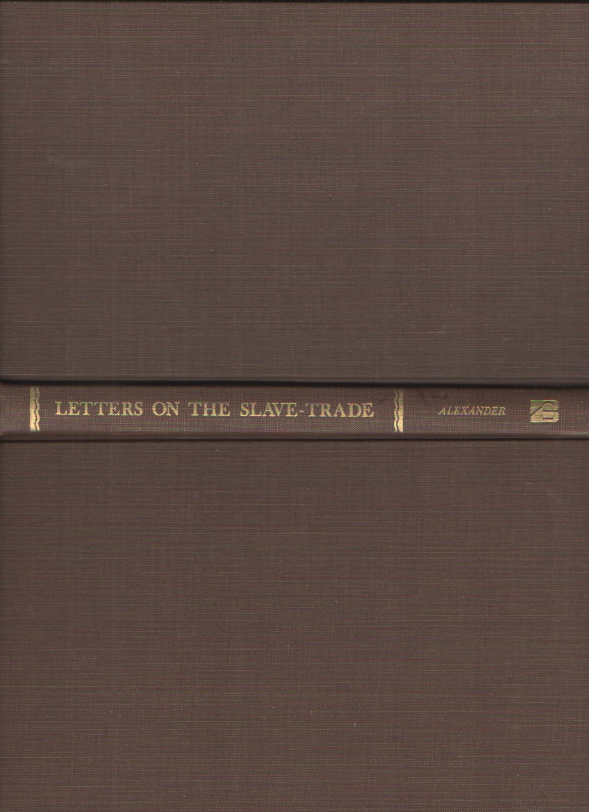Letters on the Slave-trade, Slavery and Emancipation, Alexander, George William