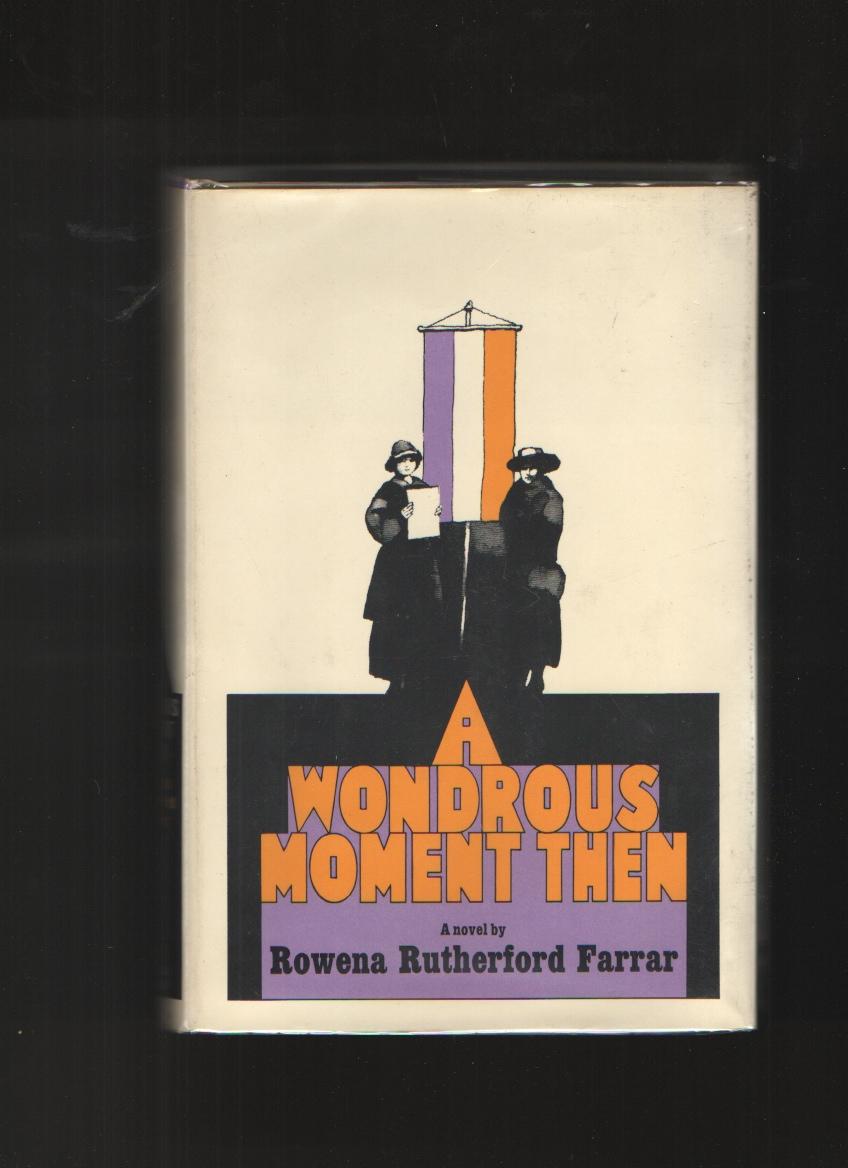 A Wondrous Moment Then, Farrar, Rowena Rutherford