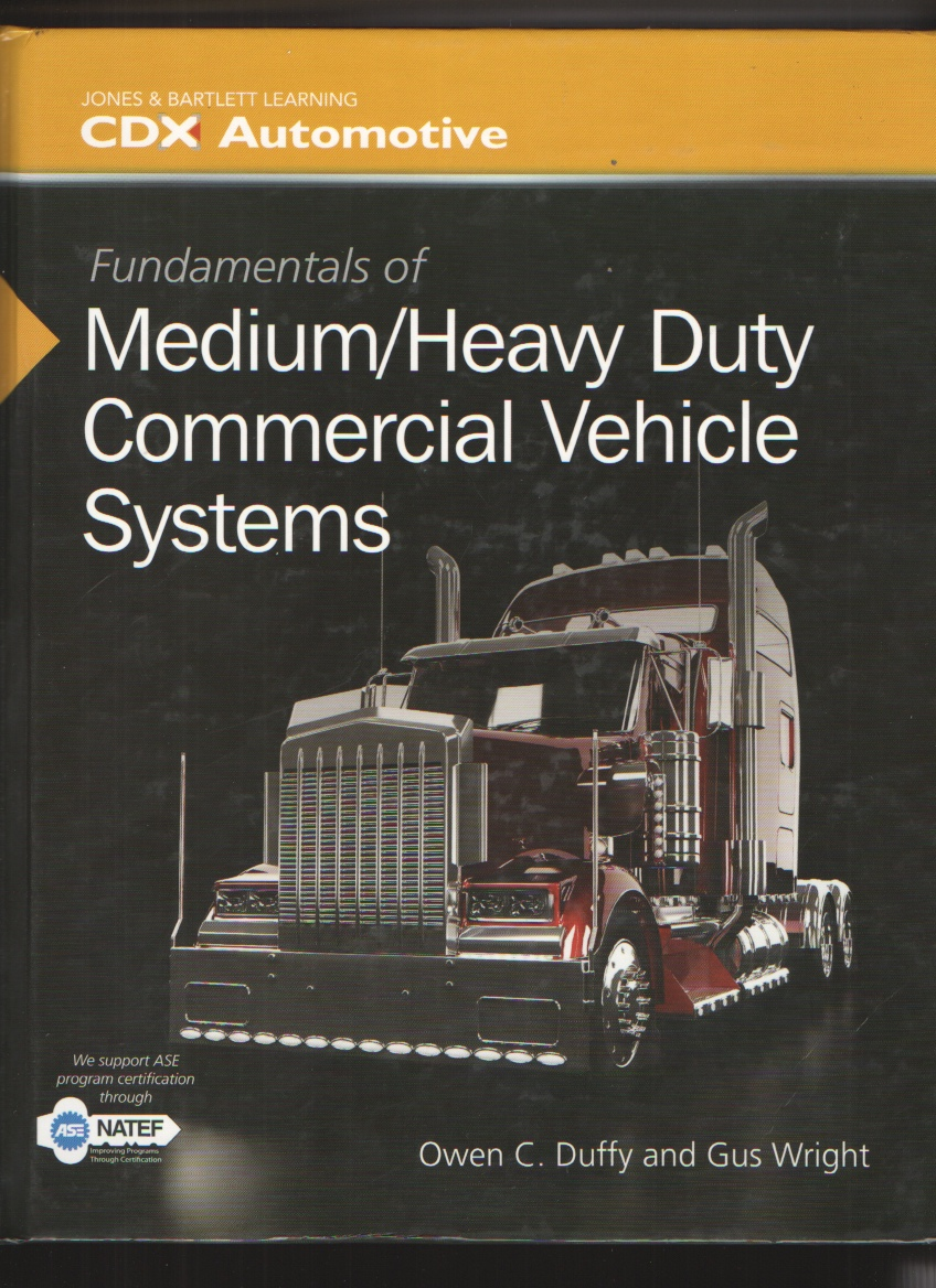 Fundamentals Of Medium/Heavy Duty Commercial Vehicle Systems, Duffy, Owen C. &  Gus Wright