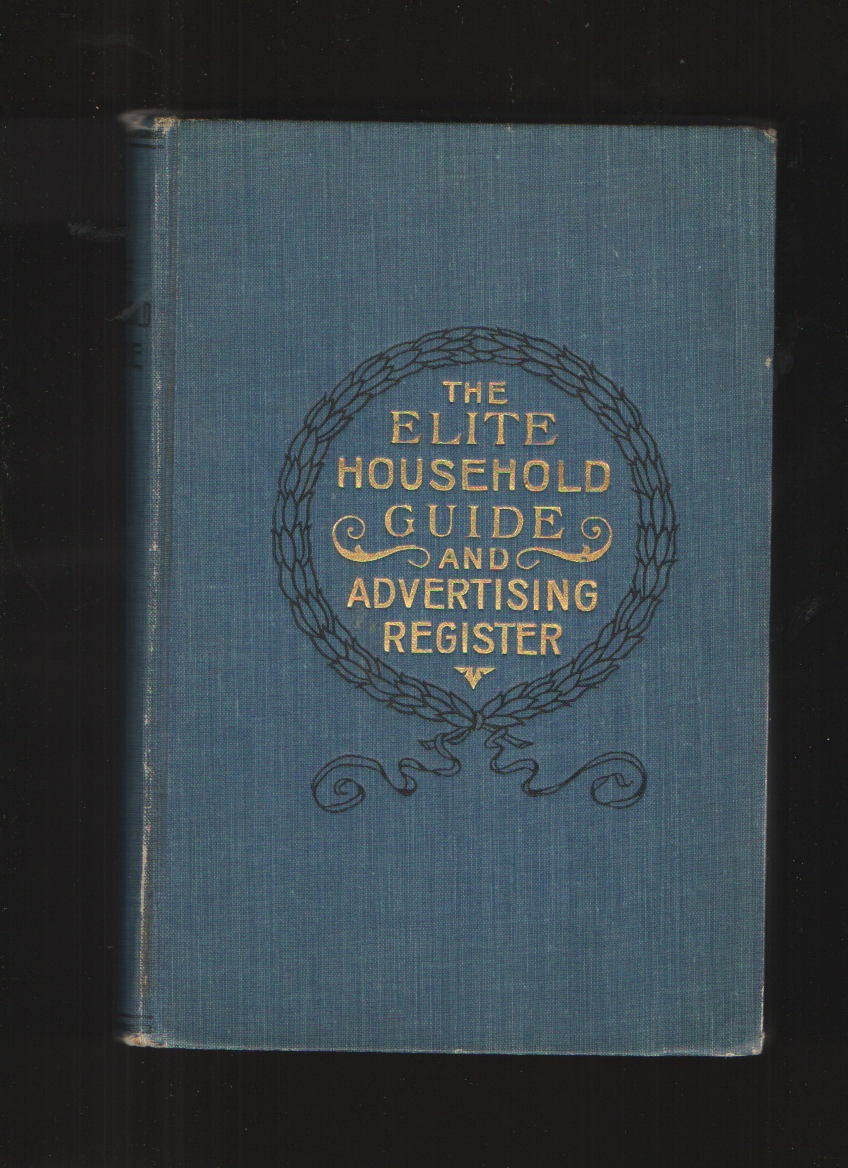 The Elite Household Guide and Advertising Register, American Publishing and Patent Specialty Co.