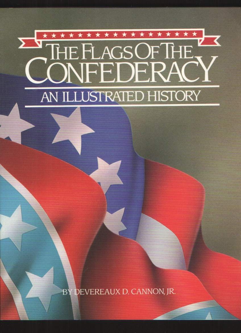 The flags of the Confederacy  An illustrated history, Cannon, Devereaux D