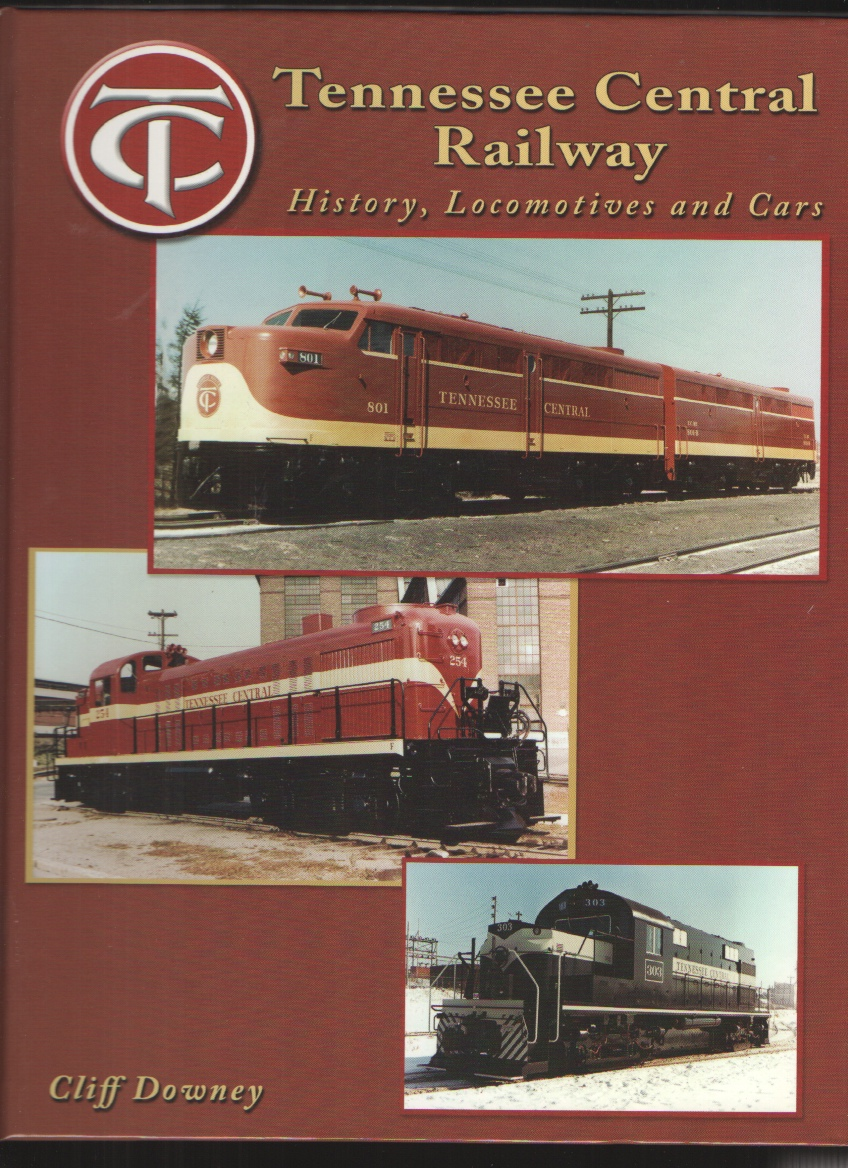 Tennessee Central Railway  History,Locomotives and Cars, Downey, Cliff